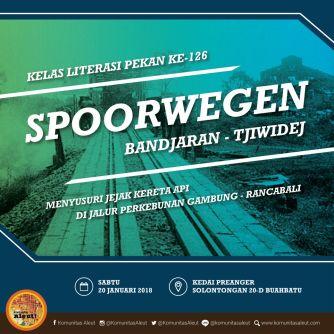"#InfoAleut: Kelas Literasi ""Spoorwegen"" dan Ngaleut ""Angkatan Perang Ratu Adil"""